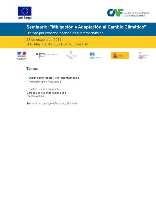 """Seminario: """"Mitigación y Adaptación al Cambio Climático""""  Dictado por expertos nacionales e internacionales  28 de octubre..."""