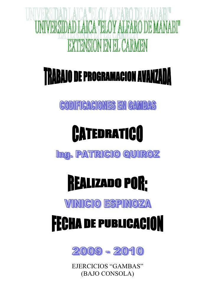 """EJERCICIOS """"GAMBAS""""   (BAJO CONSOLA)"""