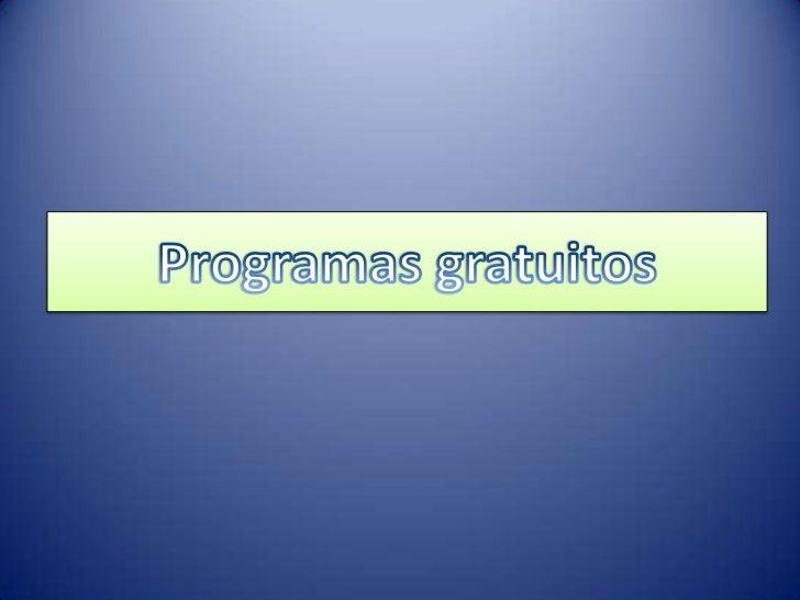 Programas gratuitos<br />