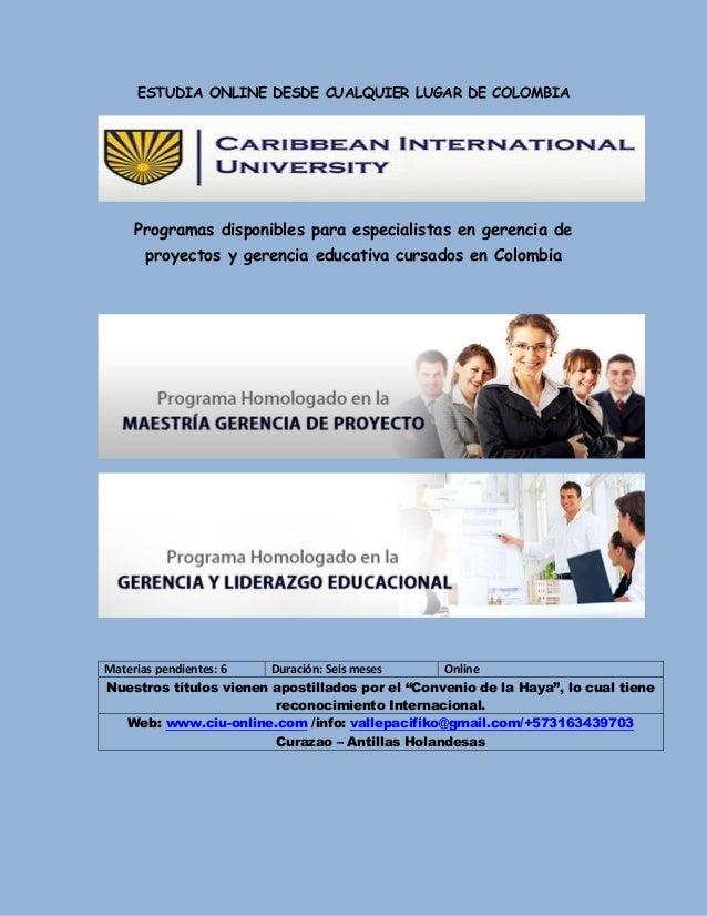ESTUDIA ONLINE DESDE CUALQUIER LUGAR DE COLOMBIA Programas disponibles para especialistas en gerencia de proyectos y geren...