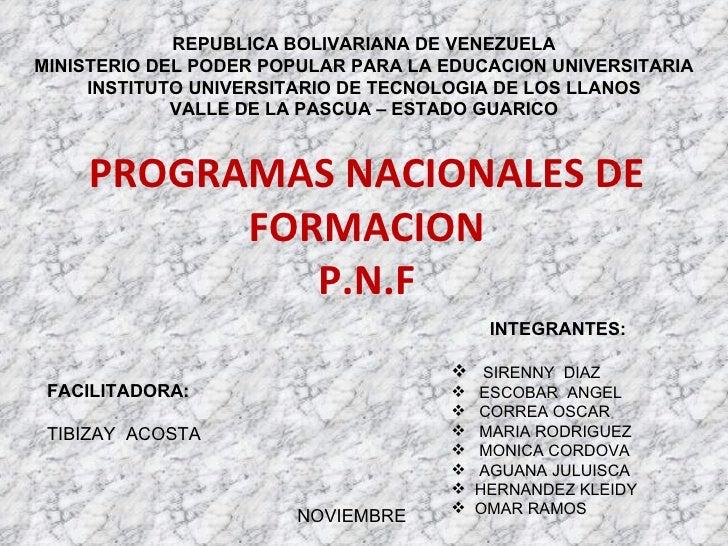 PROGRAMAS NACIONALES DE FORMACION P.N.F REPUBLICA BOLIVARIANA DE VENEZUELA MINISTERIO DEL PODER POPULAR PARA LA EDUCACION ...