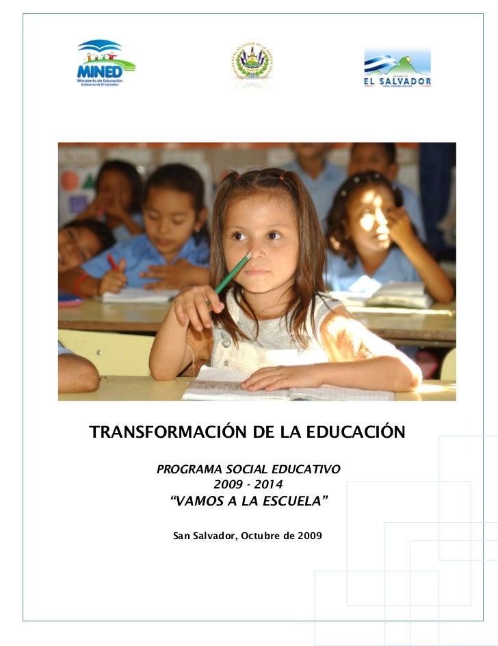 TRANSFORMACIÓN DE LA EDUCACIÓN                     PROGRAMA SOCIAL EDUCATIVO                           2009 - 2014        ...