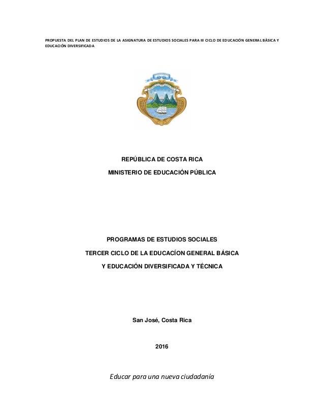 PROPUESTA DEL PLAN DE ESTUDIOS DE LA ASIGNATURA DE ESTUDIOS SOCIALES PARA III CICLO DE EDUCACIÓN GENERAL BÁSICA Y EDUCACIÓ...
