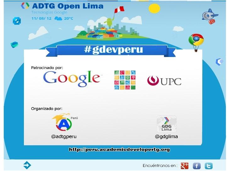 """Programas Google DevRel               Latam South Region""                              Agosto 2012    Speaker:    +Juan J..."
