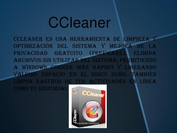 CCleanerCCleaner es una herramienta de limpieza yoptimización del sistema y mejora de laprivacidad gratuito (freeware). El...