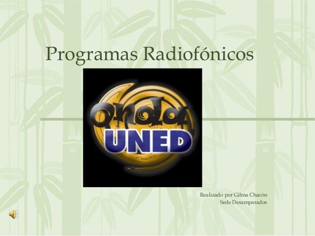 Programas Radiofónicos Realizado por Gilma Chacón Sede Desamparados
