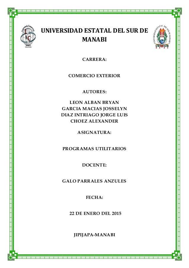 UNIVERSIDAD ESTATAL DEL SUR DE MANABI CARRERA: COMERCIO EXTERIOR AUTORES: LEON ALBAN BRYAN GARCIA MACIAS JOSSELYN DIAZ INT...