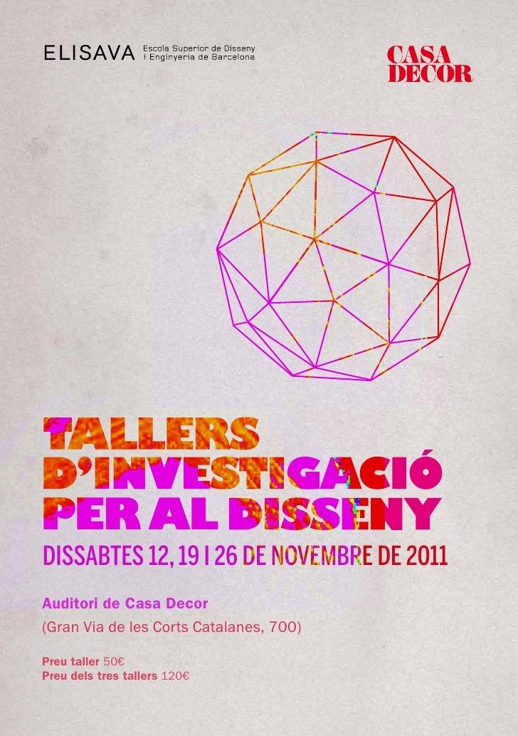 Dissabtes 12, 19 i 26 De Novembre De 2011Auditori de Casa Decor(Gran Via de les Corts Catalanes, 700)Preu taller 50€Preu d...