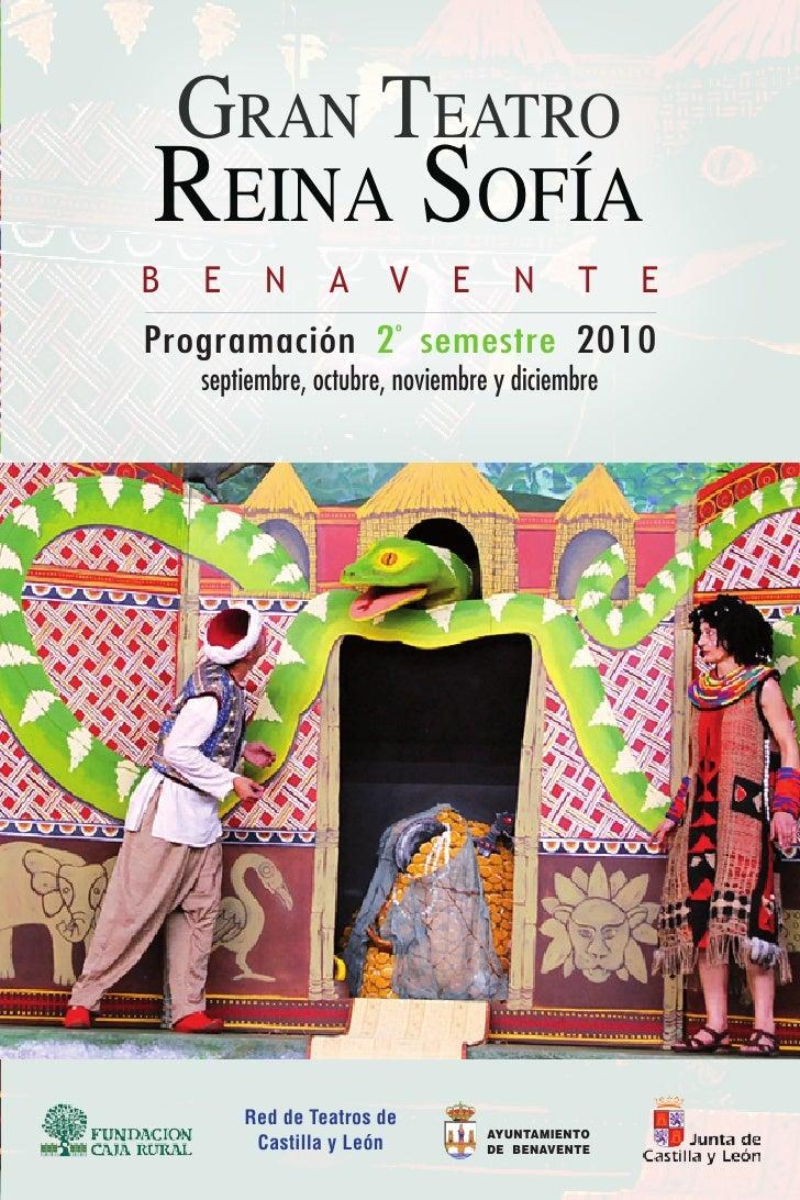 Gran TeaTro reina Sofía B   E     N      A      V     E      N      T    E Programación 2 º semestre 2010     septiembre, ...