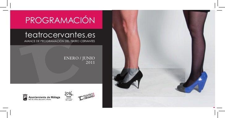 PROGRAMACIÓN teatrocervantes.es AVANCE DE PROGRAMACIÓN DEL TEATRO CERVANTES                             ENERO / JUNIO     ...