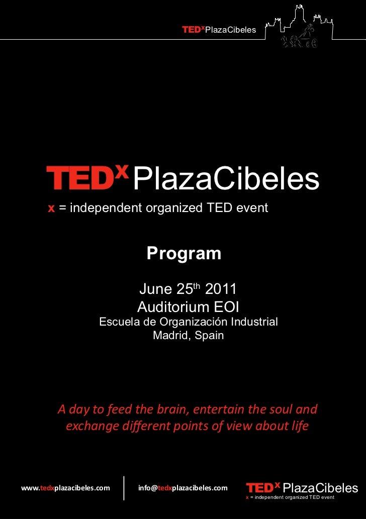 TEDXPlazaCibeles      TEDX PlazaCibeles       x = independent organized TED event                              Program    ...
