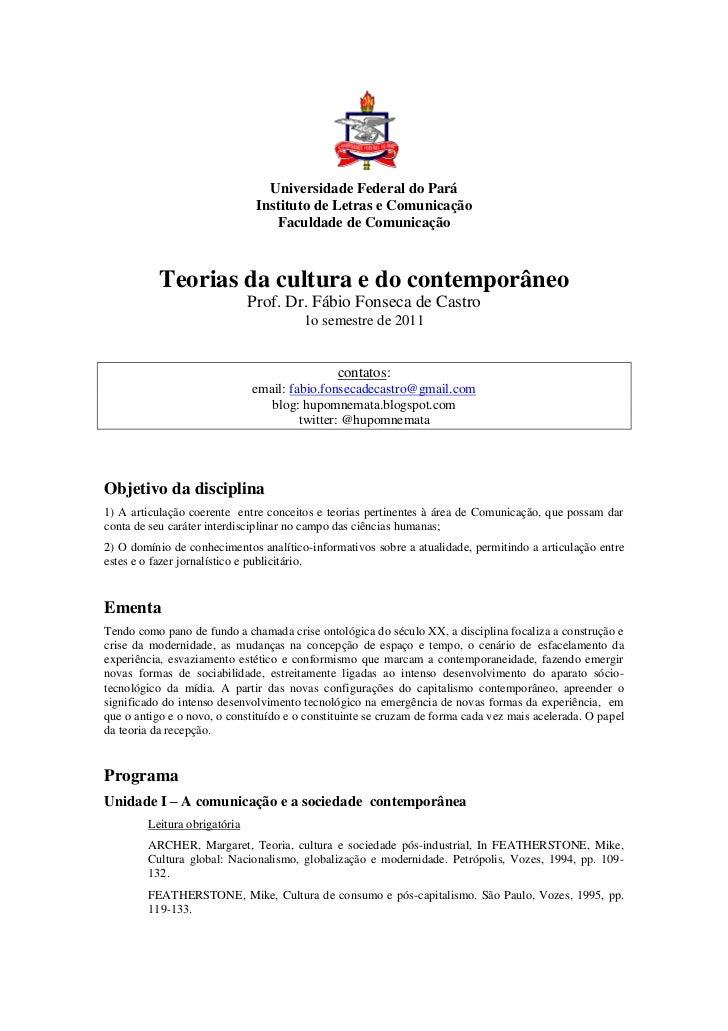 Universidade Federal do Pará<br />Instituto de Letras e Comunicação<br />Faculdade de Comunicação<br />Teorias da cultura ...