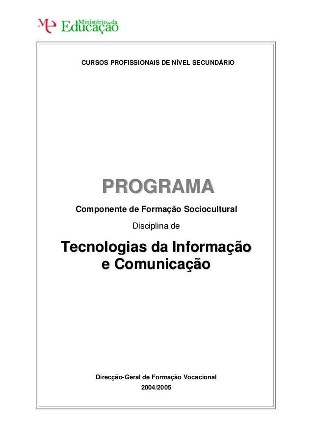 CURSOS PROFISSIONAIS DE NÍVEL SECUNDÁRIO PPRROOGGRRAAMMAA Componente de Formação Sociocultural Disciplina de TTeeccnnoollo...