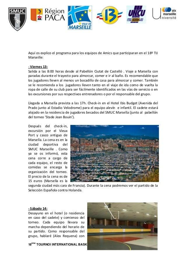 18 ème TOURNOI INTERNATIONAL BASKET – SMUC MARSEILLE – 14 et 15 JUIN 2014 Aquí os explico el programa para los equipos de ...