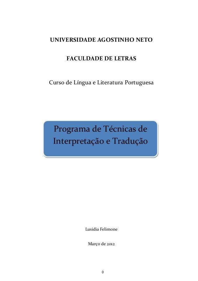 UNIVERSIDADE AGOSTINHO NETO      FACULDADE DE LETRASCurso de Língua e Literatura Portuguesa Programa de Técnicas de Interp...