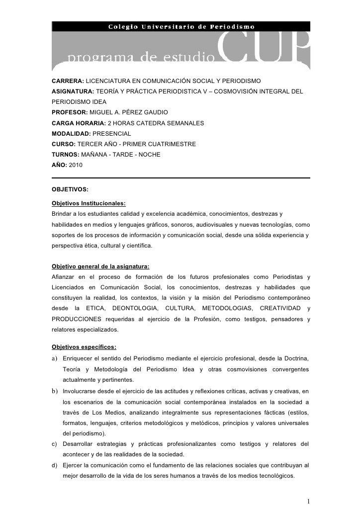 CARRERA: LICENCIATURA EN COMUNICACIÓN SOCIAL Y PERIODISMO ASIGNATURA: TEORÍA Y PRÁCTICA PERIODISTICA V – COSMOVISIÓN INTEG...