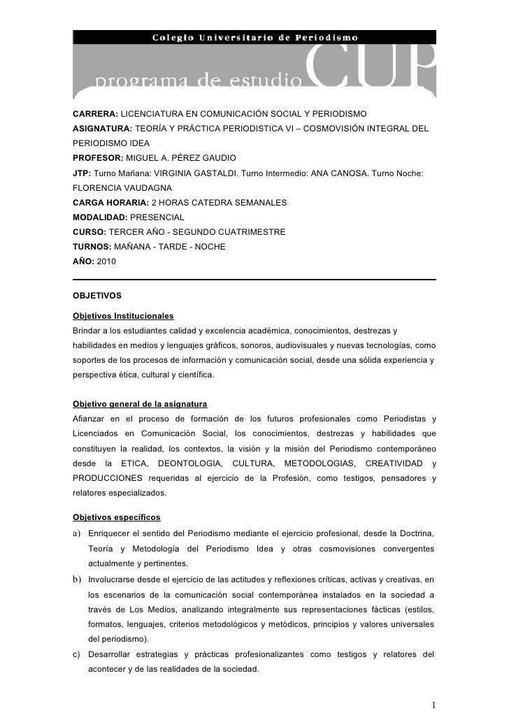CARRERA: LICENCIATURA EN COMUNICACIÓN SOCIAL Y PERIODISMO ASIGNATURA: TEORÍA Y PRÁCTICA PERIODISTICA VI – COSMOVISIÓN INTE...
