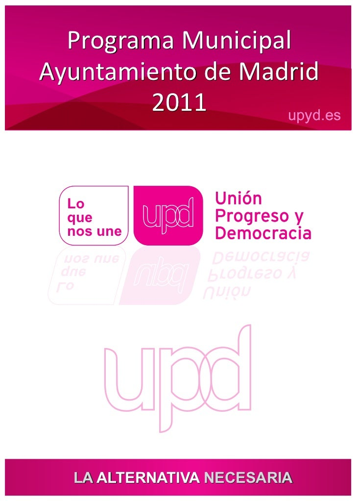 Programa MunicipalAyuntamiento de Madrid         2011      upyd.es  Lo  que  nos une enu son     euq       oL  LA ALTERNAT...