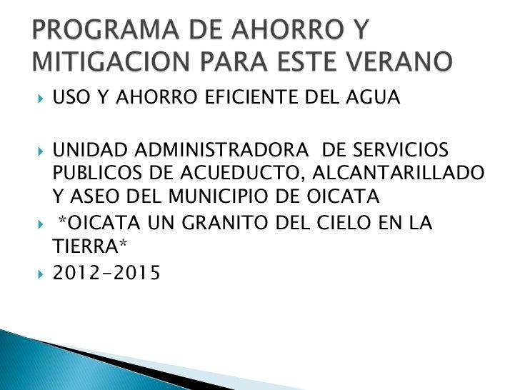    USO Y AHORRO EFICIENTE DEL AGUA   UNIDAD ADMINISTRADORA DE SERVICIOS    PUBLICOS DE ACUEDUCTO, ALCANTARILLADO    Y AS...