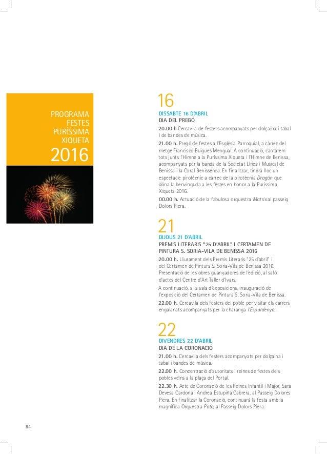 84 16DISSABTE 16 D'ABRIL DIA DEL PREGÓ 20.00 h Cercavila de festers acompanyats per dolçaina i tabal i de bandes de música...