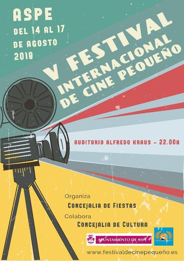 MARTES 14 DE AGOSTO AUDITORIO ALFREDO KRAUS 22:00H INAUGURACIÓN V FESTIVAL INTERNACIONAL DE CINE PEQUEÑO PROYECCIÓN SECCIÓ...