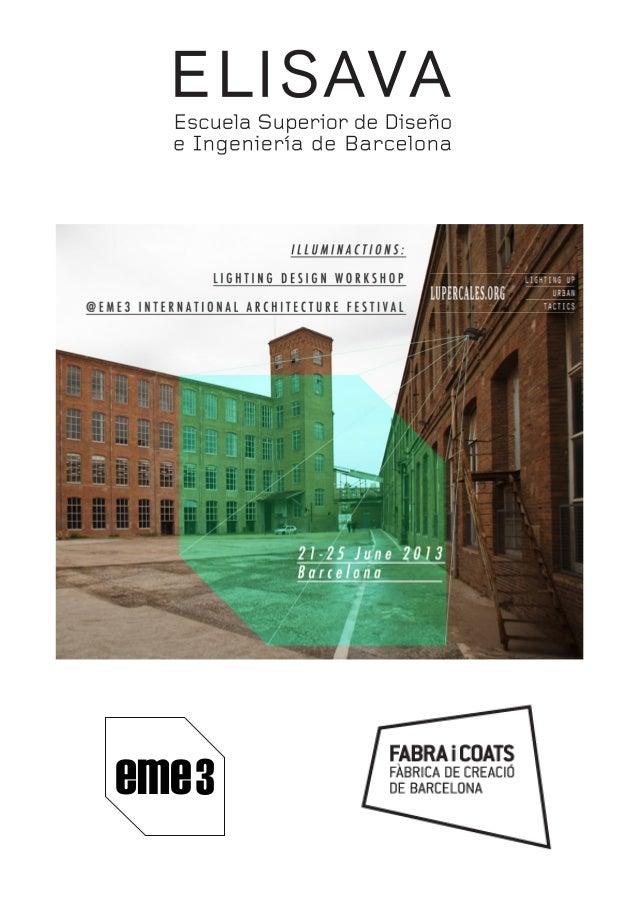 ObjetivosEl taller propone una experiencia de desarrollo de un trabajo práctico de diseño deiluminación sobre un caso de e...