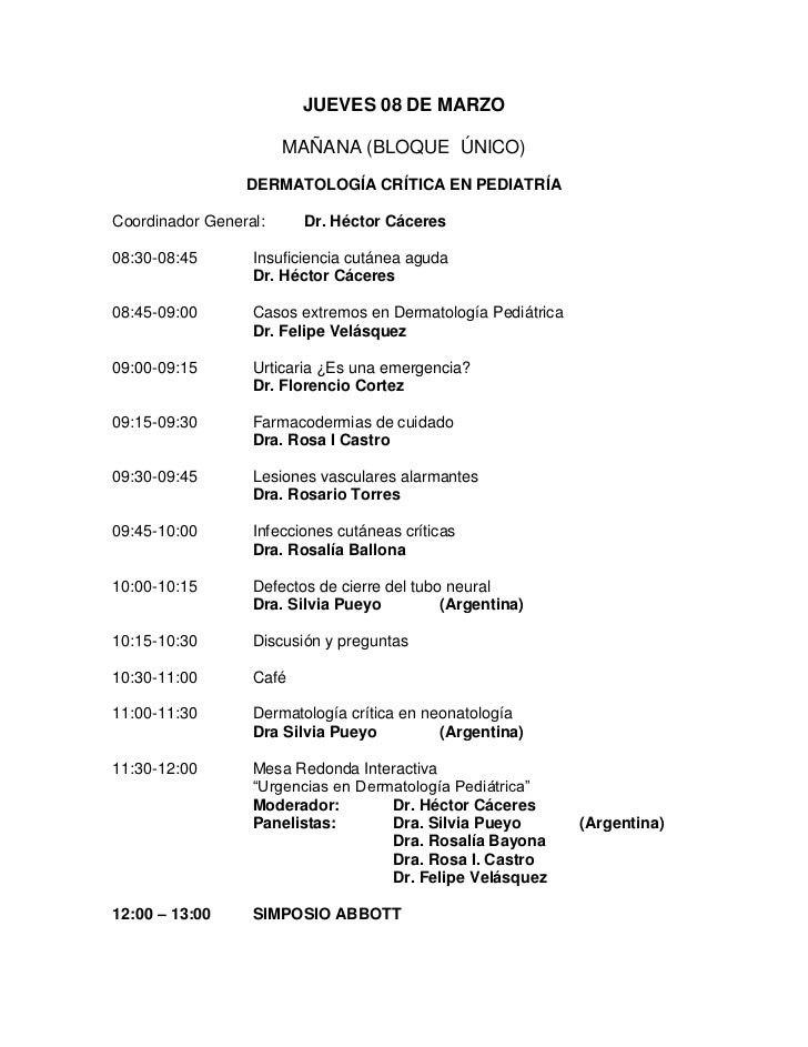 JUEVES 08 DE MARZO                       MAÑANA (BLOQUE ÚNICO)                 DERMATOLOGÍA CRÍTICA EN PEDIATRÍACoordinado...