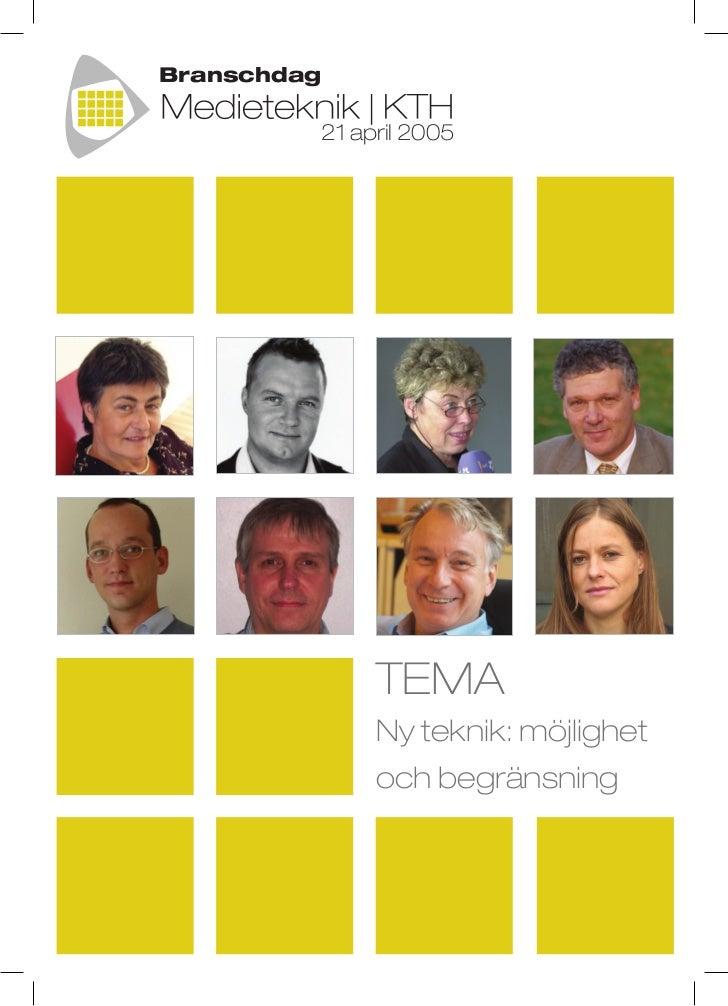 Branschdag         21 april 2005              TEMA              Ny teknik: möjlighet              och begränsning         ...