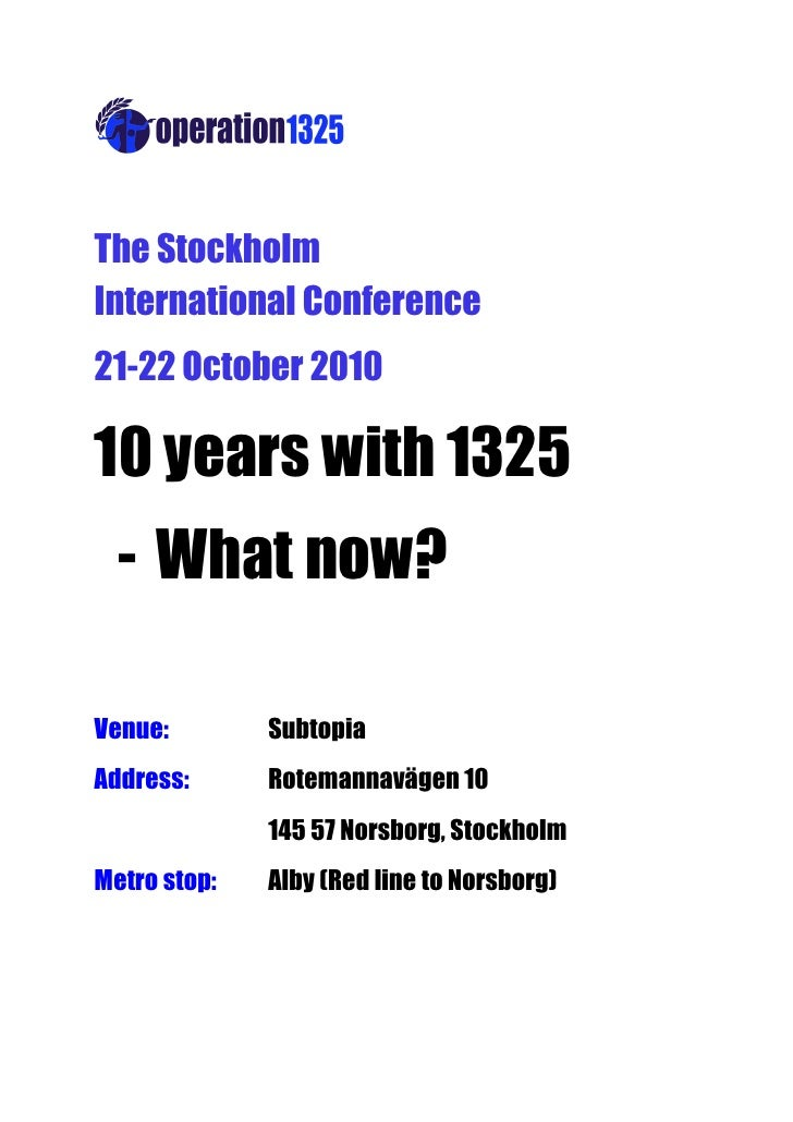 The Stockholm International Conference 21-22 October 2010  10 years with 1325   - What now?  Venue:        Subtopia Addres...