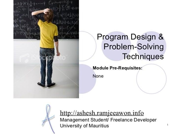 Program Design &               Problem-Solving                    Techniques             Module Pre-Requisites:           ...