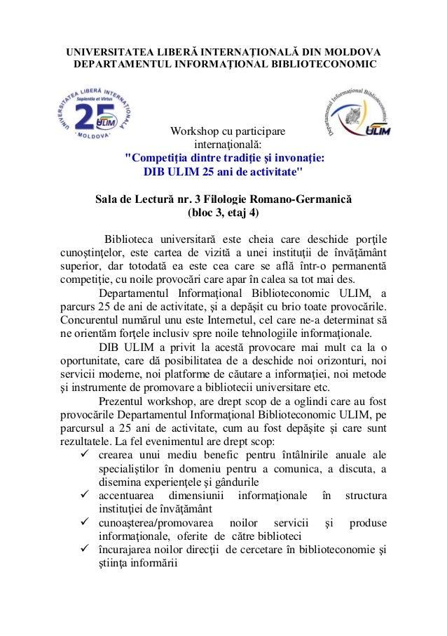 UNIVERSITATEA LIBERĂ INTERNAŢIONALĂ DIN MOLDOVA DEPARTAMENTUL INFORMAŢIONAL BIBLIOTECONOMIC Workshop cu participare intern...