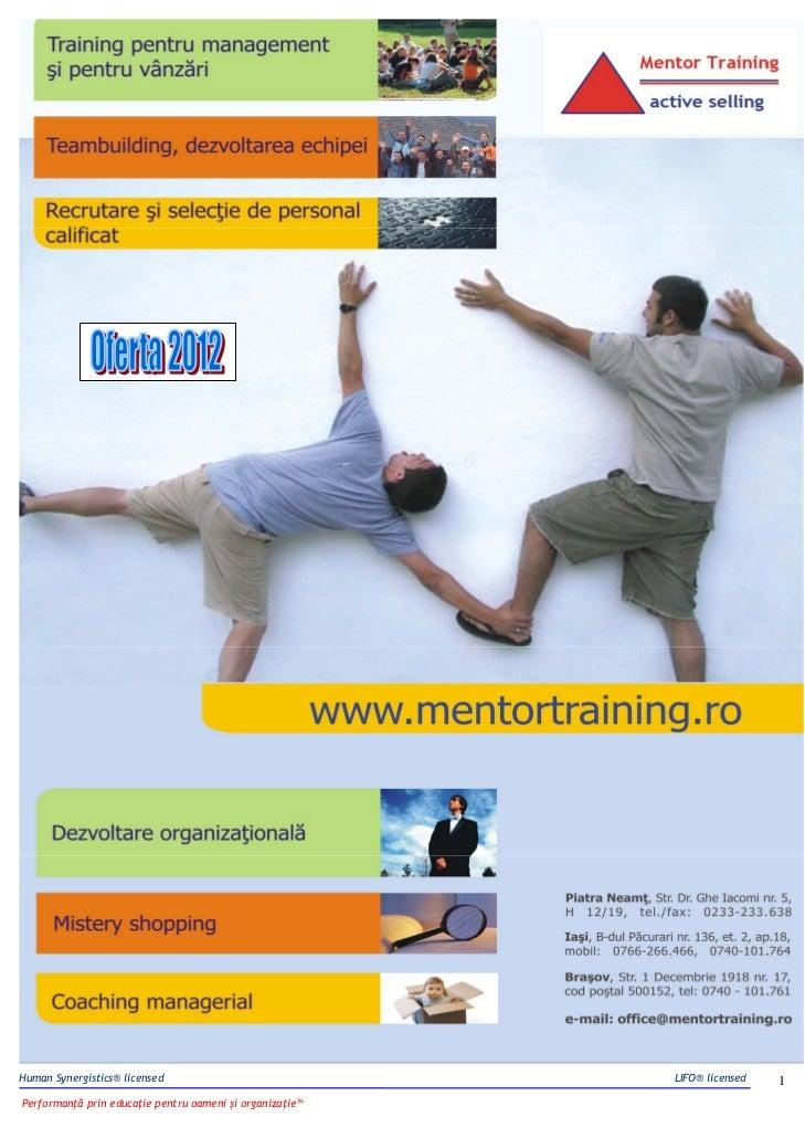 Human Synergistics® licensed                              LIFO® licensed   1Performanţă prin educaţie pentru oameni şi org...