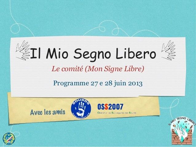 Avec les amisIl Mio Segno LiberoLe comité (Mon Signe Libre)Programme 27 e 28 juin 2013