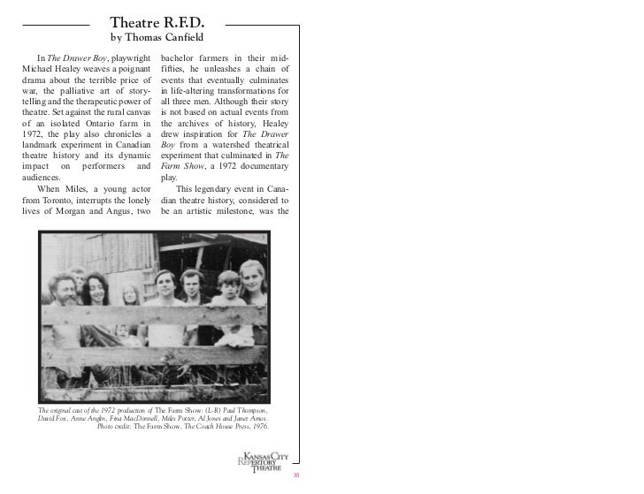 Theatre R.F.D.                             by Thomas Canfield     In The Drawer Boy, playwright            bachelor farmer...
