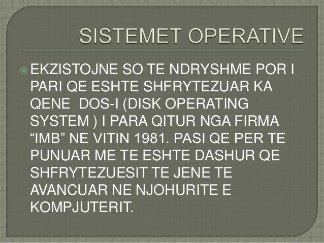 """EKZISTOJNE SO TE NDRYSHME POR IPARI QE ESHTE SHFRYTEZUAR KAQENE DOS-I (DISK OPERATINGSYSTEM ) I PARA QITUR NGA FIRMA""""IMB""""..."""