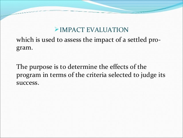 7.  IMPACT EVALUATION ...