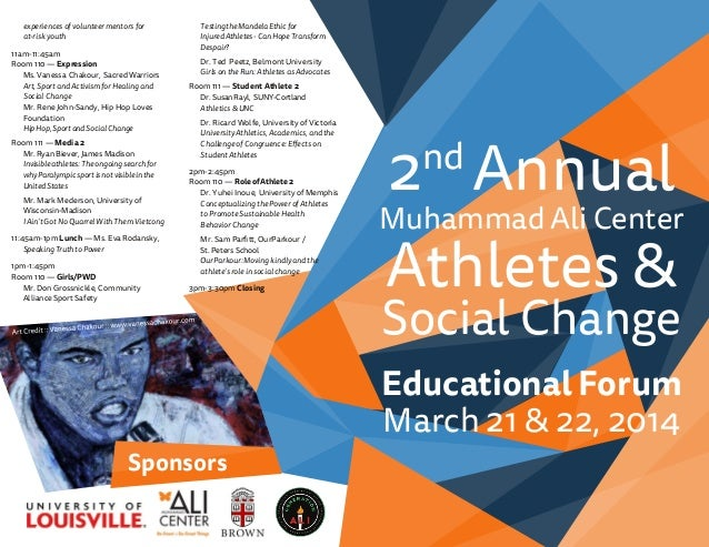 Sponsors 2nd Annual Muhammad Ali Center Athletes & Social Change Educational Forum March 21 & 22, 2014 experiences of volu...