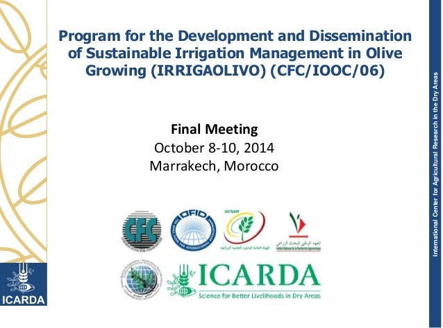 InternationalCenterforAgriculturalResearchintheDryAreas Program for the Development and Dissemination of Sustainable Irrig...