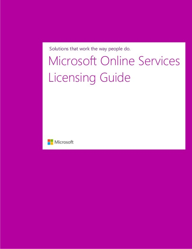 Solutions that work the way people do.Microsoft Online ServicesLicensing Guide