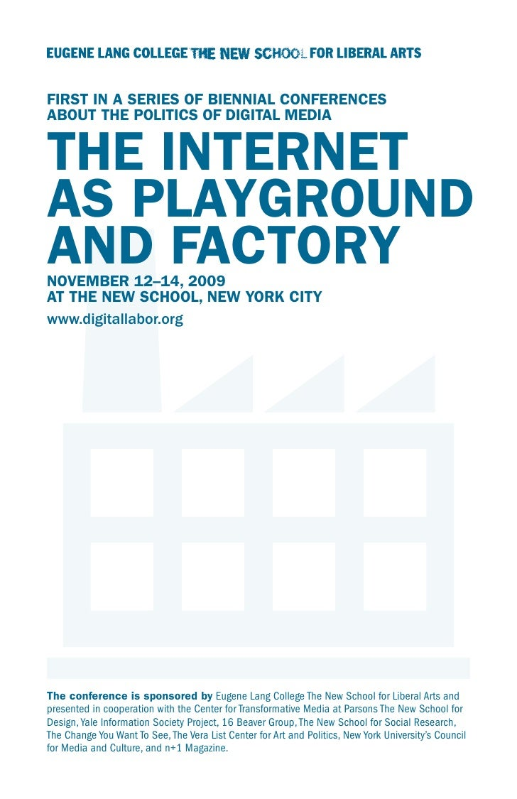 FIRST IN A SERIES OF BIENNIAL CONFERENCES ABOUT THE POLITICS OF DIGITAL MEDIA   THE INTERNET AS PLAYGROUND AND FACTORY NOV...