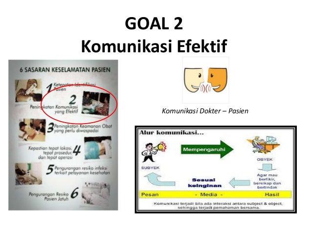 GOAL 3 Peningkatan Keamanan Obat 1. Penulisan Resep yang mudah terbaca 2. Peningkatan Keamanan saat pemberian obat 3. yang...