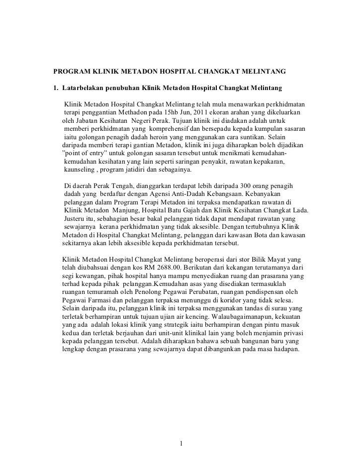 PROGRAM KLINIK METADON HOSPITAL CHANGKAT MELINTANG1. Latarbelakan penubuhan Klinik Metadon Hospital Changkat Melintang   K...