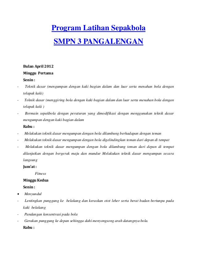 Program Latihan Sepakbola SMPN 3 PANGALENGAN Bulan April 2012 Minggu Pertama Senin : - Teknik dasar (mengumpan dengan kaki...
