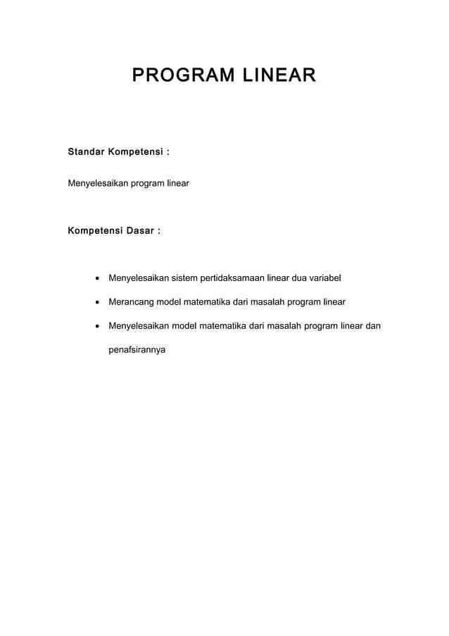PROGRAM LINEAR Standar Kompetensi : Menyelesaikan program linear Kompetensi Dasar : • Menyelesaikan sistem pertidaksamaan ...