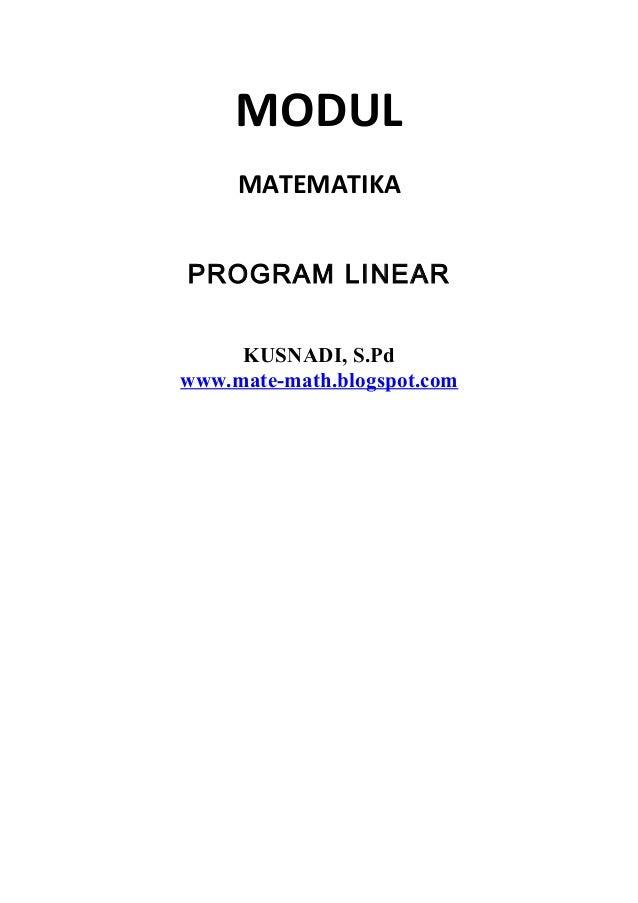 MODUL MATEMATIKA PROGRAM LINEAR KUSNADI, S.Pd www.mate-math.blogspot.com