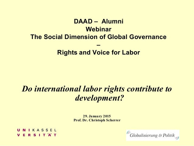 DAAD – Alumni Webinar The Social Dimension of Global Governance – Rights and Voice for Labor Do international labor rights...