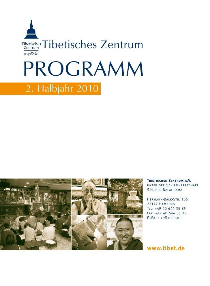 Tibetisches ZentrumProgramm2. Halbjahr 2010                                          Tibetisches Zentrum e.V.             ...