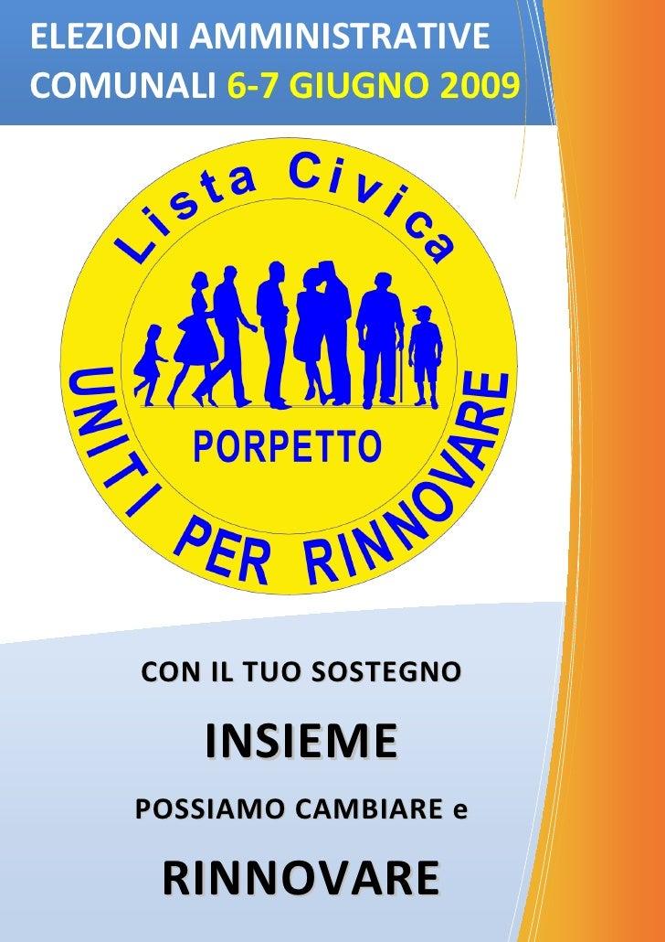 ELEZIONI AMMINISTRATIVECOMUNALI 6-7 GIUGNO 2009     CON IL TUO SOSTEGNO        INSIEME     POSSIAMO CAMBIARE e      RINNOV...