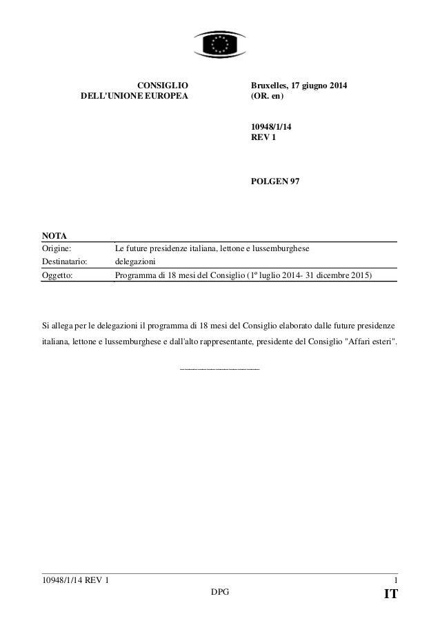 10948/1/14 REV 1 1 DPG IT CONSIGLIO DELL'UNIONE EUROPEA Bruxelles, 17 giugno 2014 (OR. en)  10948/1/14 REV 1 POLGEN 97 NO...