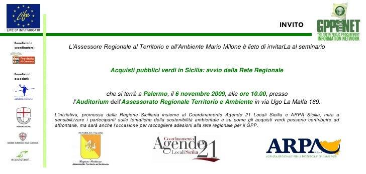 INVITO  Beneficiario coordinatore:         L'Assessore Regionale al Territorio e all'Ambiente Mario Milone è lieto di invi...